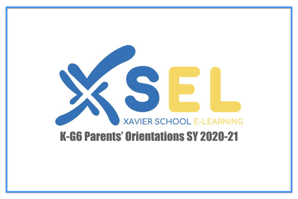 K-G6 Parents' Orientations and FAQs SY 2020-2021